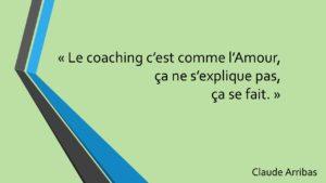 Le coaching c'est comme l'Amour ça ne s'expliqua ça se fait